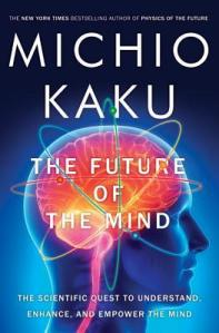 michio kaku future of the mind